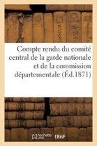 Compte Rendu Du Comit� Central de la Garde Nationale Et de la Commission D�partementale