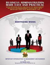 Business Administration Made Easy and Practical