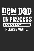 New Dad In Process Please Wait: Composition Lined Notebook Journal for New Dad