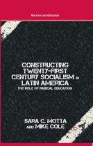 Constructing Twenty-First Century Socialism in Latin America