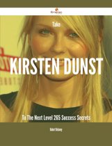 Take Kirsten Dunst To The Next Level - 265 Success Secrets