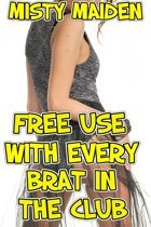 Free Use with Every Brat in the Club