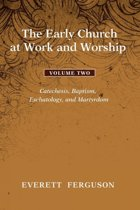 The Early Church at Work and Worship, Volume 2