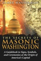 The Secrets of Masonic Washington