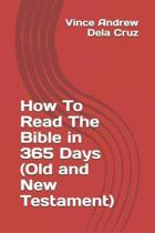 How to Read the Bible in 365 Days (Old and New Testament)
