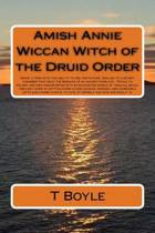 Amish Annie Wiccan Witch of the Druid Order