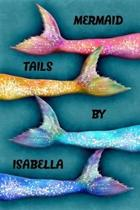 Mermaid Tails by Isabella