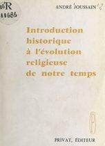 Introduction historique à l'évolution religieuse de notre temps