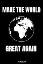 Make The World Great Again: Klimawandel Notizbuch f�r Umweltschutz Geschenk Regenwald Schutz Natur zum Protest gegen Erderw�rmung Heft Vegane Ern�