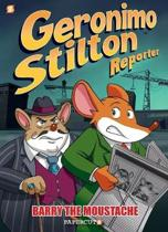 Geronimo Stilton Reporter #5 ''Barry the Mousestache'' Hc
