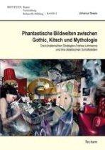Phantastische Bildwelten zwischen Gothic, Kitsch und Mythologie