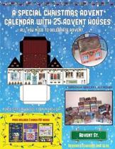 Christmas Advent Calendars (A special Christmas advent calendar with 25 advent houses - All you need to celebrate advent)