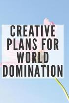 Creative Plans for World Domination
