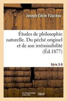 tudes de Philosophie Naturelle. Du P ch Originel Et de Son Irr missibilit S rie 3-9