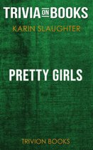 Pretty Girls by Karin Slaughter (Trivia-On-Books)