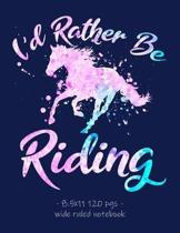 I'd Rather Be Riding: School Notebook for Horse Lover Girls Equestrian Rider Mom - 8.5x11