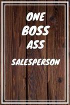 One Boss Ass Salesperson: Salesperson Career School Graduation Gift Journal / Notebook / Diary / Unique Greeting Card Alternative