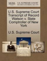 U.S. Supreme Court Transcript of Record Watson V. State Comptroller of New York