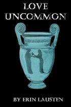 Love Uncommon (A Novella)