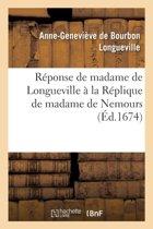 R ponse de Madame de Longueville La R plique de Madame de Nemours