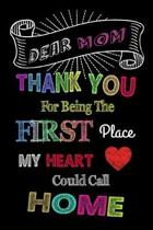 Dear Mom Thank You for Being the First Place My Heart Could Call Home