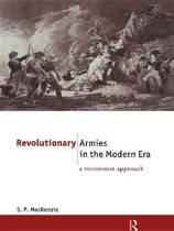 Revolutionary Armies in the Modern Era