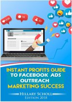 Instant Profits Guide to Facebook Ads Outreach Marketing Success
