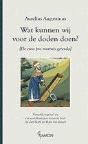 Augustinus uitgaven - Wat kunnen wij voor de doden doen?