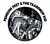 Penguin Feet & the Teardrop Kid