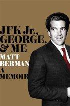 JFK Jr., George, & Me