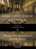 Assisi Szent Ferenc kis virágai