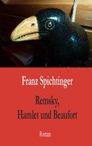 Remsky, Hamlet und Beaufort