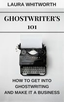 Ghostwriter's 101: How To Get Into Ghostwriting and Make It A Business