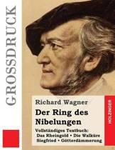 Der Ring Des Nibelungen (Gro druck)