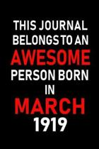 This Journal Belongs to an Awesome Person Born in March 1919
