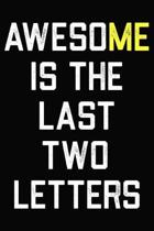 Awesome Is The Last Two Letters