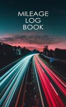 Mileage Log Book: Car Mileage Tracker for Business And Taxes