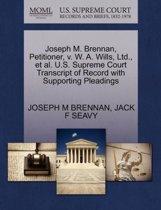 Joseph M. Brennan, Petitioner, V. W. A. Wills, Ltd., et al. U.S. Supreme Court Transcript of Record with Supporting Pleadings