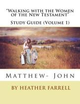 Walking with the Women of the New Testament Study Journal (Matt- John)