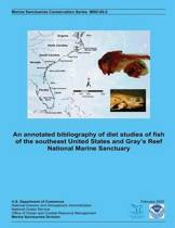 An Annotated Bibliography of Diet Studies of Fish of the Southeast United States and Gray?s Reef National Marine Sanctuary