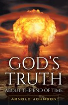 God's Truth About the End of Time