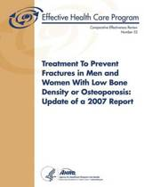 Treatment to Prevent Fractures in Men and Women with Low Bone Density or Osteoporosis