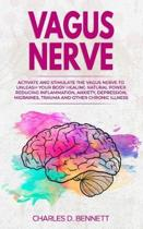 Vagus Nerve: Activate and stimulate the vagus nerve to unleash your body healing natural power reducing inflammation, anxiety, depr