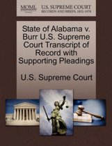 State of Alabama V. Burr U.S. Supreme Court Transcript of Record with Supporting Pleadings