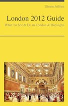 London, UK Travel Guide - What To See & Do
