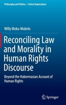 Reconciling Law and Morality in Human Rights Discourse