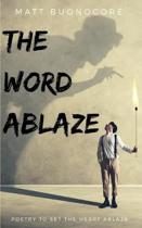 The Word Ablaze: Divine Ties Book 2