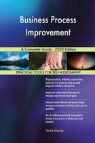 Business Process Improvement a Complete Guide - 2020 Edition