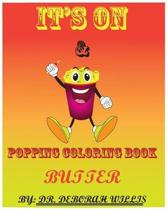 It's on & Popping Coloring Book