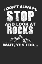 Stop Rocks: Blank Lined Notebook for Geologist - 6x9 Inch - 120 Pages